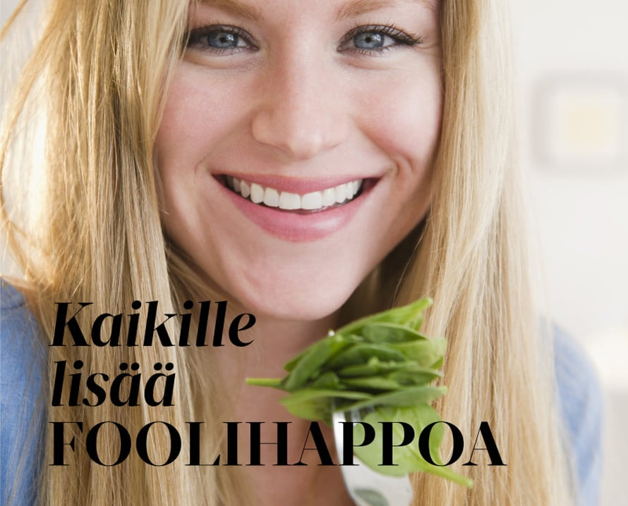 Folaatti on D-vitamiinin lisäksi ainoa, jota suomalaiset saavat liian vähän. Se kuuluu B-vitamiineihin ja sitä on kasviksissa, hedelmissä ja marjoissa sekä täysjyväviljassa. Loistavia folaatin lähteitä ovat tummanvihreät vihannekset, kuten nokkonen, parsakaali ja lehtisalaatti, sekä pavut.Varsinkin hedelmällisessä iässä olevien naisten tulisi saada lisää folaattia. Se on tärkeä sikiön hermostoputken kehittymiselle ja sulkeutumiselle. Foolihappo-nimellä myytävää purkkivalmistetta suositellaan käytettäväksi kaksi kuukautta ennen ehkäisyn lopettamista. 400 mikro-gramman lisää otetaan 12 ensimmäisen raskausviikon ajan.Kaikkien nuorten naisten on hyvä syödä folaattia sisältäviä ruokia aina kuukautisten alkamisesta alkaen. Näin pitoisuudet ovat kunnossa myös yllätysraskauden alkaessa.