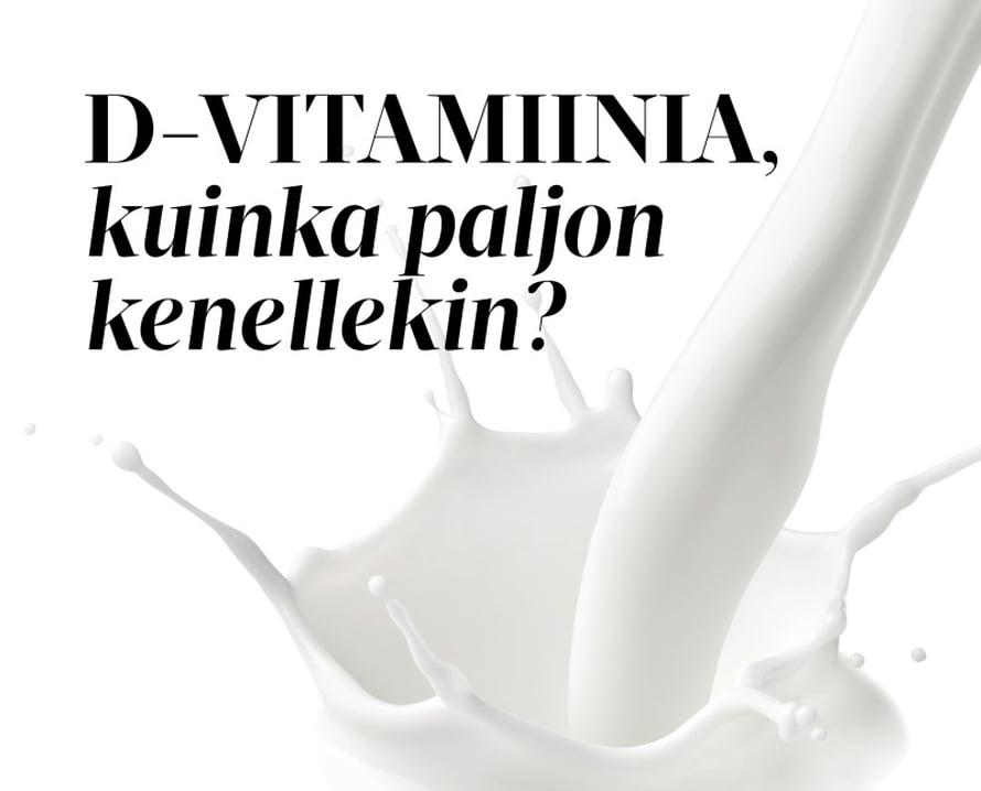 Naisten D-vitamiinin saanti ruoasta jää hieman alle suositellun, paljastaa tuore Finravinto-tutkimus. Jos D-vitamiinia saa ruoasta niukasti, suositeltu annos purkista aikuisille on 10 mikrogrammaa päivässä, yli 60-vuotiaille 20. Alle 2-vuotiaat tarvitsevat 10 mikrogrammaa, 2–18-vuotiaille riittää 7,5.Ruoasta aurinkovitamiinia saa tarpeeksi syömällä viikossa kaksi kala-ateriaa ja käyttämällä päivittäin vitaminoituja maitovalmisteita, esimerkiksi maitoa, piimää tai jogurttia, sekä margariinia. Luomutuotteisiin ei lisätä vitamiinia.